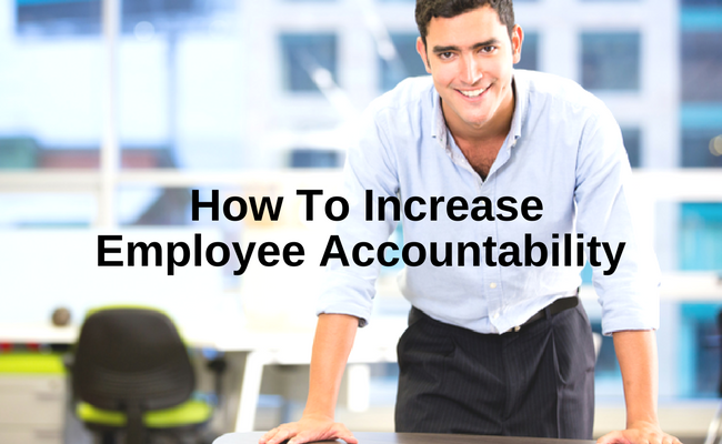 How To Increase Employee Accountability