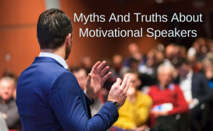 """A man speaking to a crowd, captioned """"Myths and Truths About Motivational Speakers""""."""
