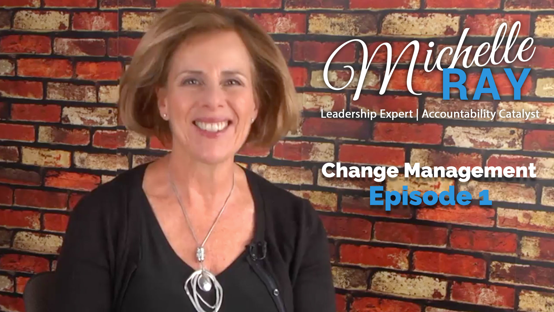 MichelleRay-Leadership-Insights-Change-Management-Episode-1