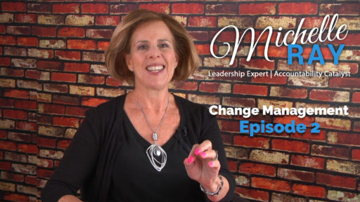 MichelleRay-Leadership-Insights-Change-Management-Episode-2