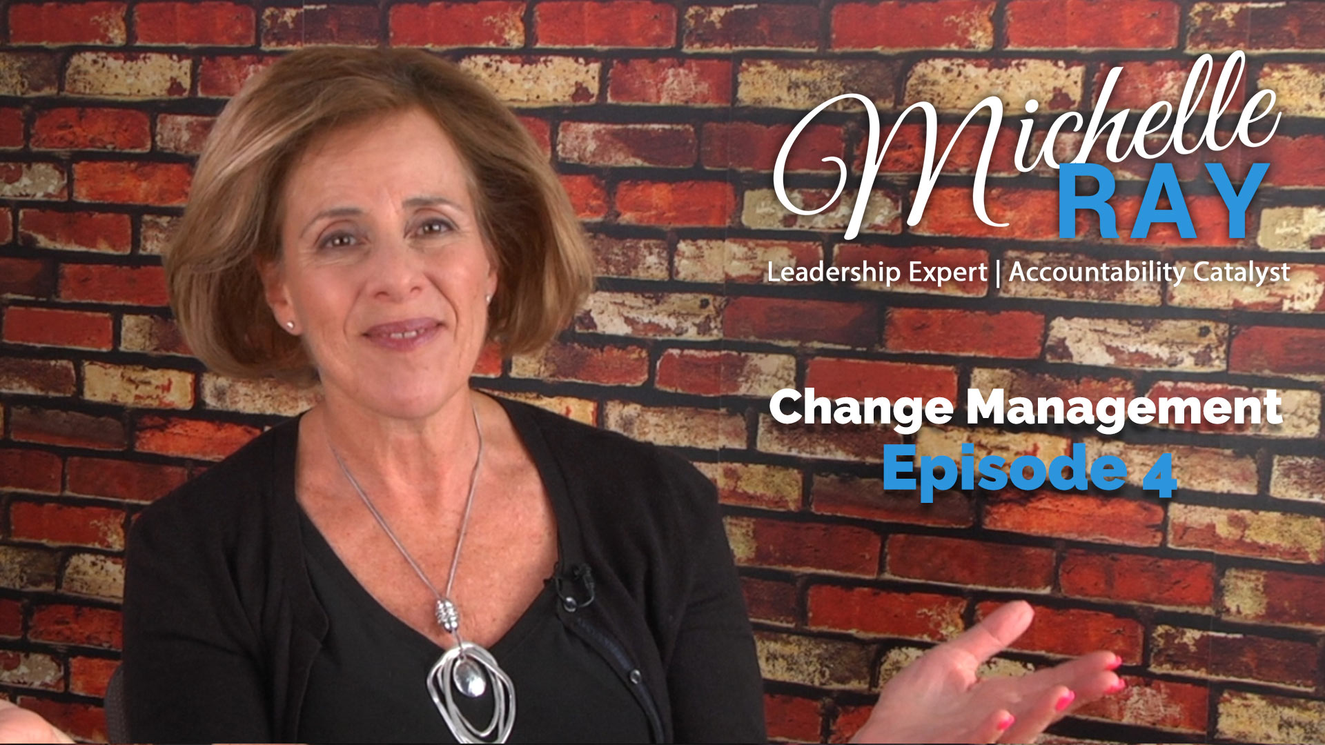 MichelleRay-Leadership-Insights-Change-Management-Episode-4