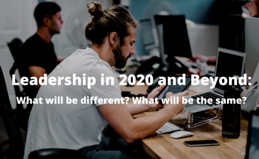 Leadership in 2020 and Beyond