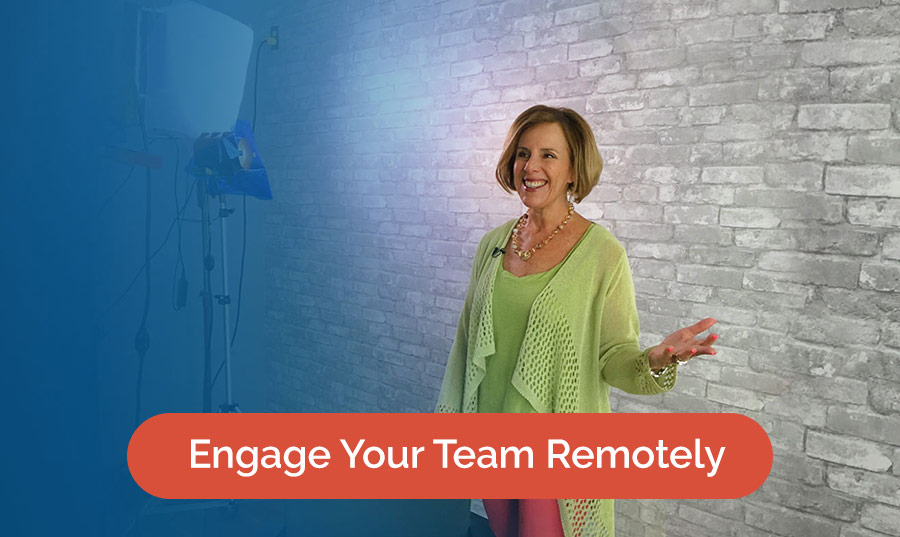 Engage Your Team Remotely
